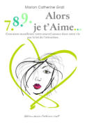 """Livre   """"Alors je t'Aime""""    de Marion-Catherine Grall"""