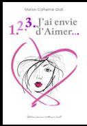 """Livre  """"J'ai envie d'Aimer""""   de Marion-Catherine Grall"""