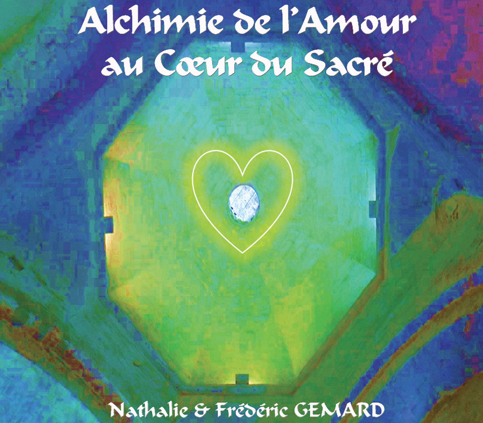 """""""Alchimie de l'Amour au Coeur du Sacré"""""""