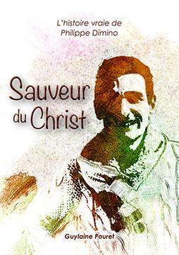 Livre de Philippe Dimino : Sauveur du Christ