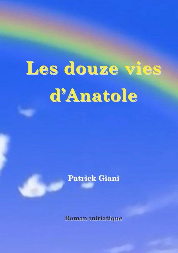 Les douze vies d'Anatole de Patrick Giani
