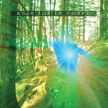 Gary Lalancette : Agir sur le corps (album)