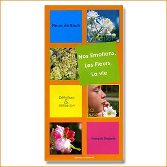 Fleurs de Bach - Nos émotions, les fleurs, la vie